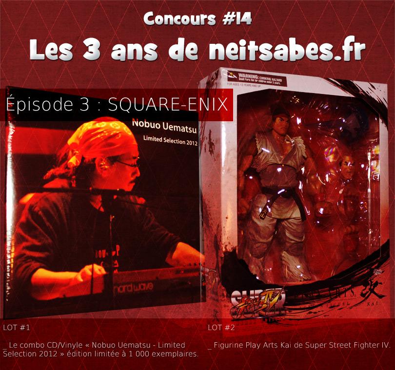 Concours #14 – Les 3 ans de neitsabes.fr, épisode 3.